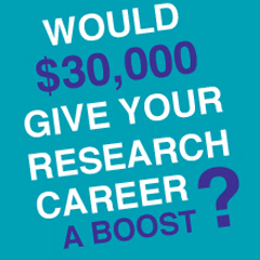 Would $30k give your research career a boost?